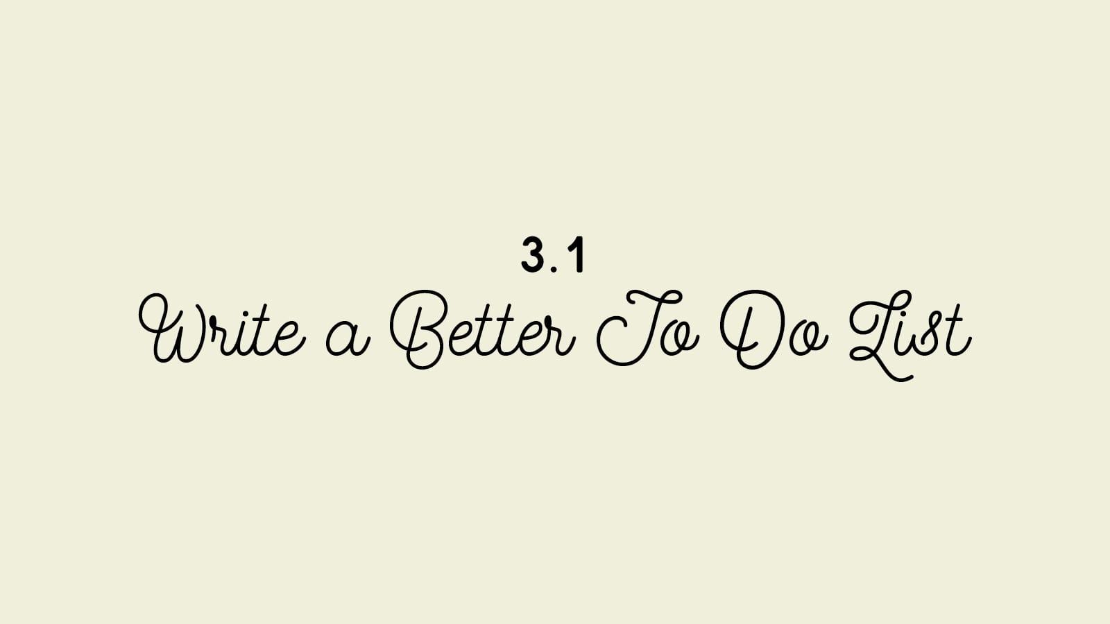 3.1 Write a Better To Do List