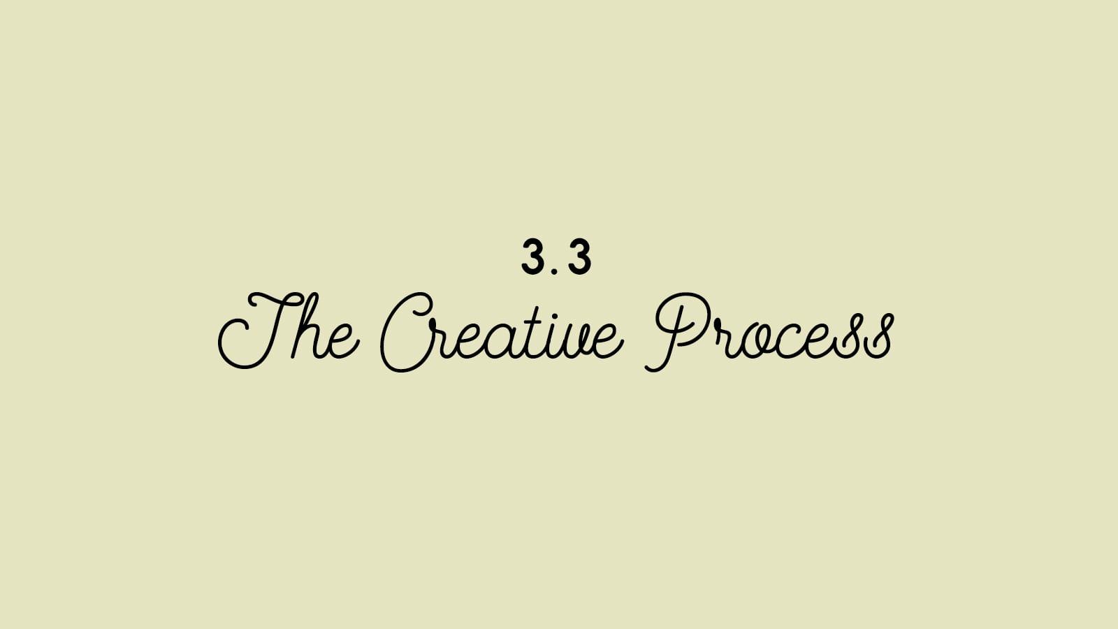 3.3 The Creative Process