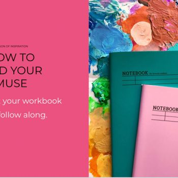 Lesson 2: How To Find Your Muse