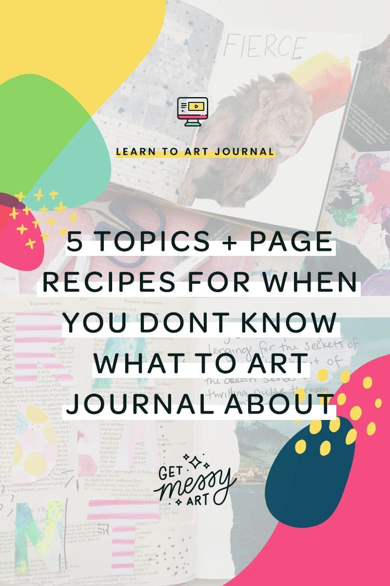 Free live webinar! 5 topics and page recipes for when you dont know what to art journal about. Click through to kick your creative block to the curb!