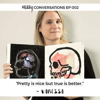 Ep 002: Pretty is nice but true is better