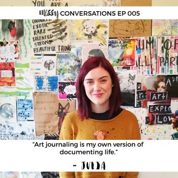 Ep 005: Art Journaling as a way of documenting life