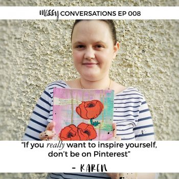 Ep 008: If you really want to inspire yourself, don't be on Pinterest