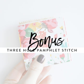 Bonus – Three Hole Pamphlet Stitch