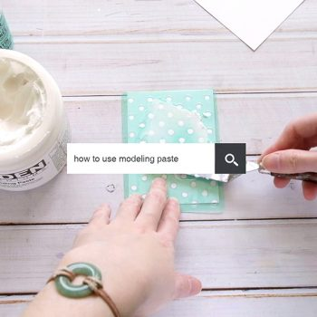 How to use modeling paste