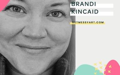 How Making Art Keeps the Magic Alive for Brandi Kincaid