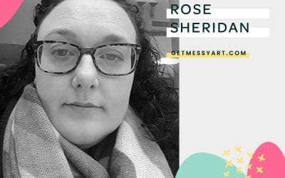 The Get Messy Community enriches Rose Sheridan's life through more than art
