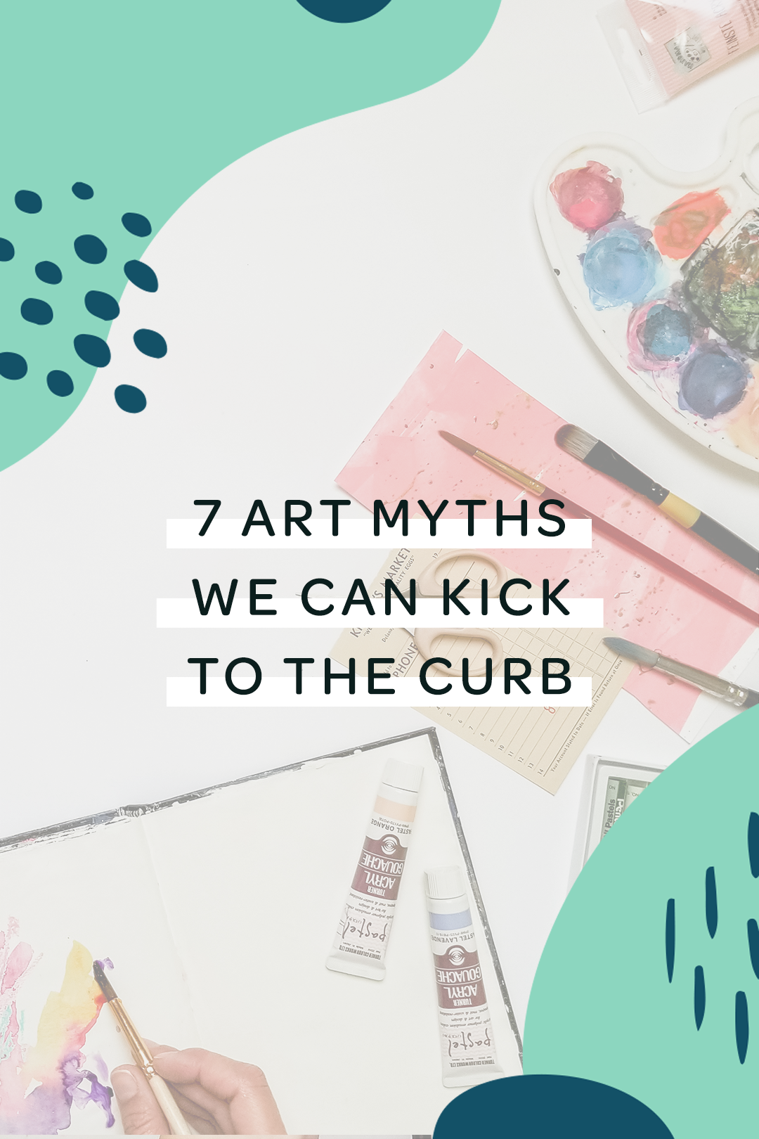 Seven art myths we can kick to the curb