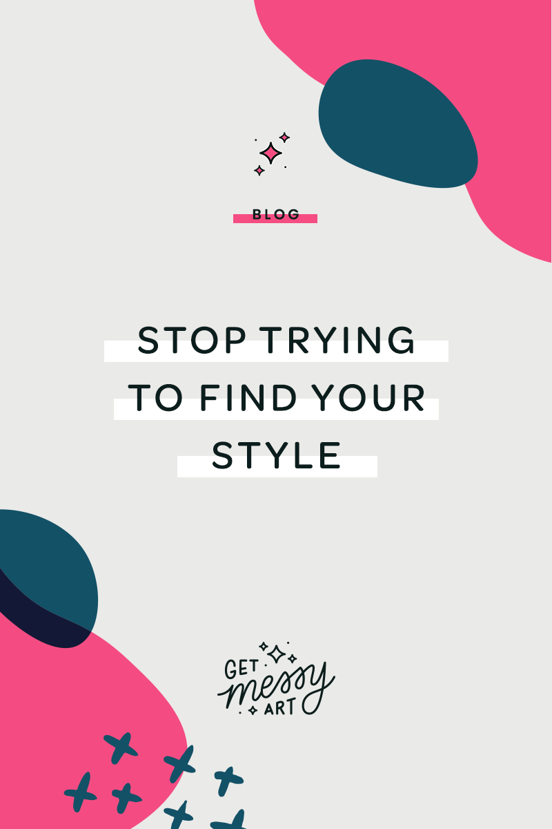 Stop trying to find your style