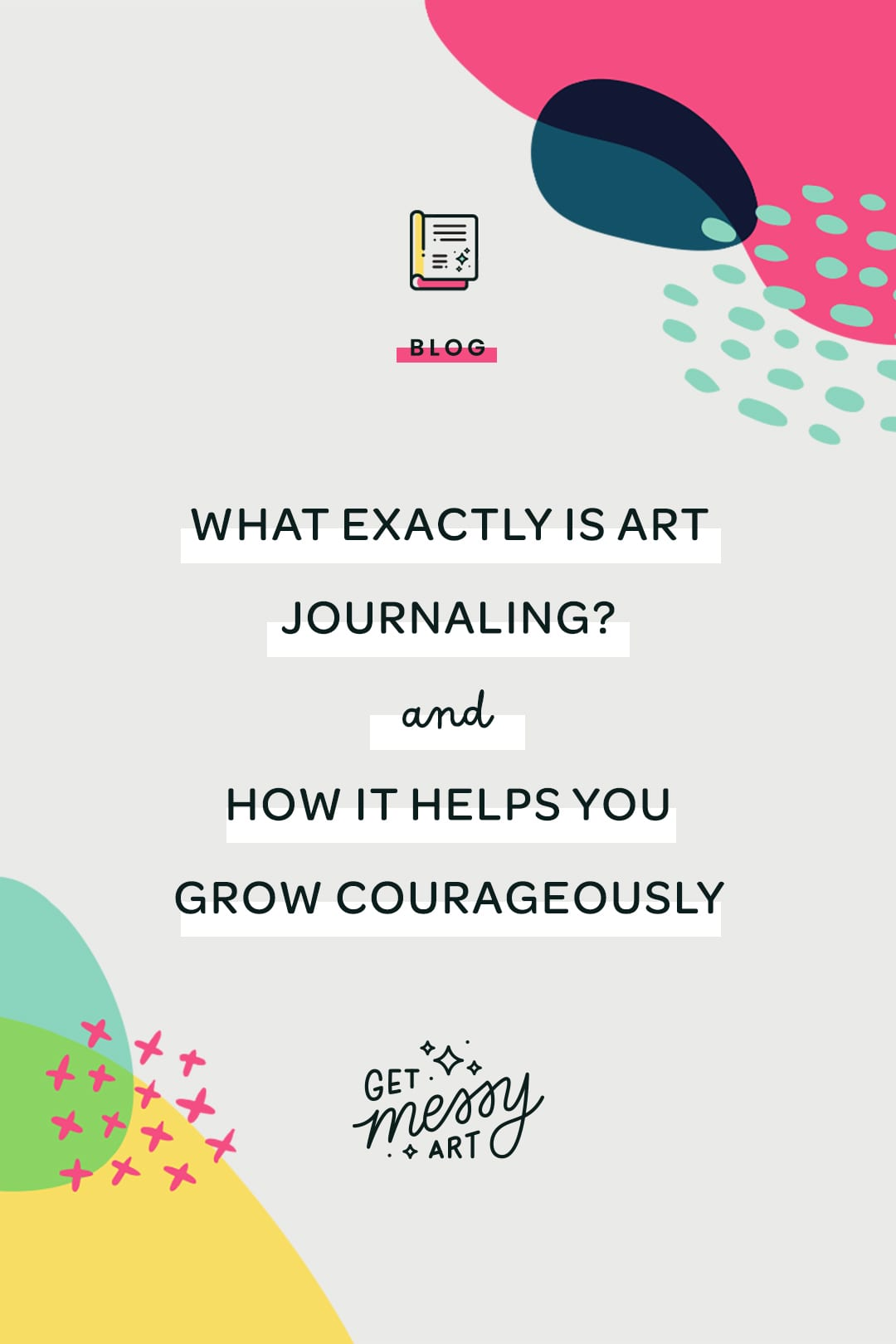 What Is Art Journaling? And How It Helps You Grow Courageously as an Artist