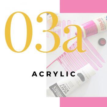 Lesson 3a – Acrylic