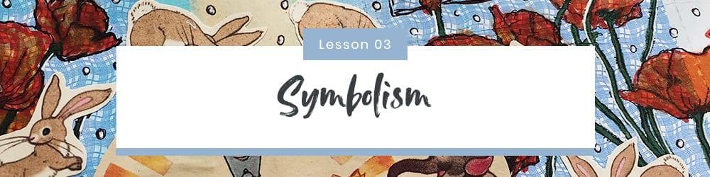 Lesson 3 – Symbolism