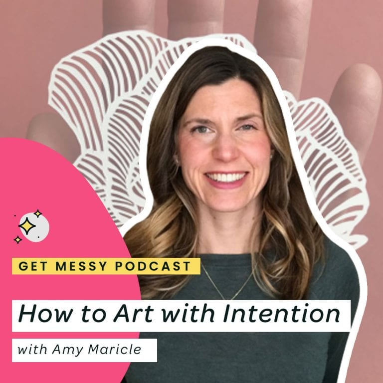 How to Art with Intention with Amy Maricle