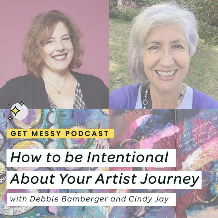 Be Intentional About your Artist Journey with Cindy Jay and Debbie Bamberger