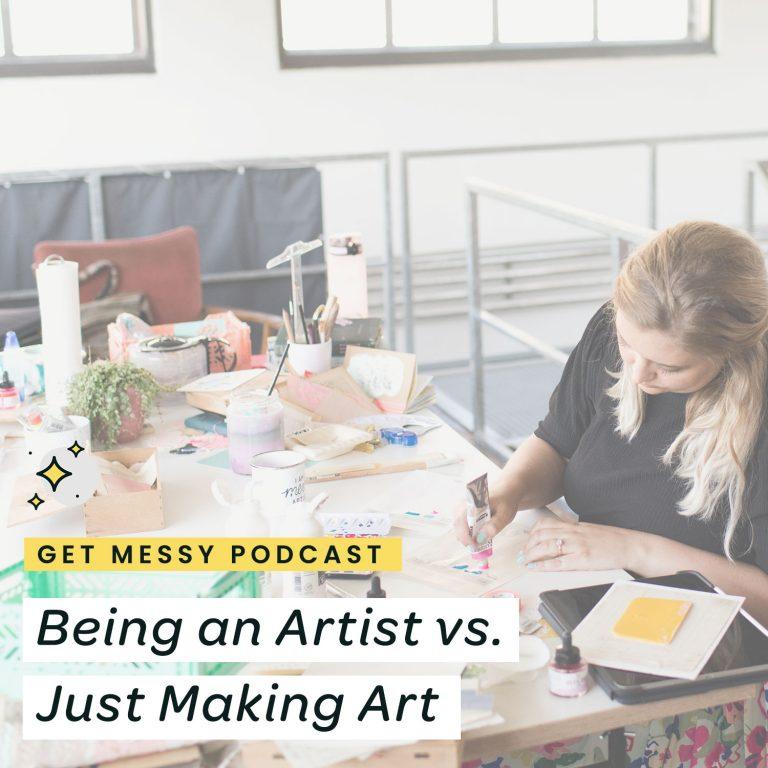 Being an Artist vs. Just Making Art
