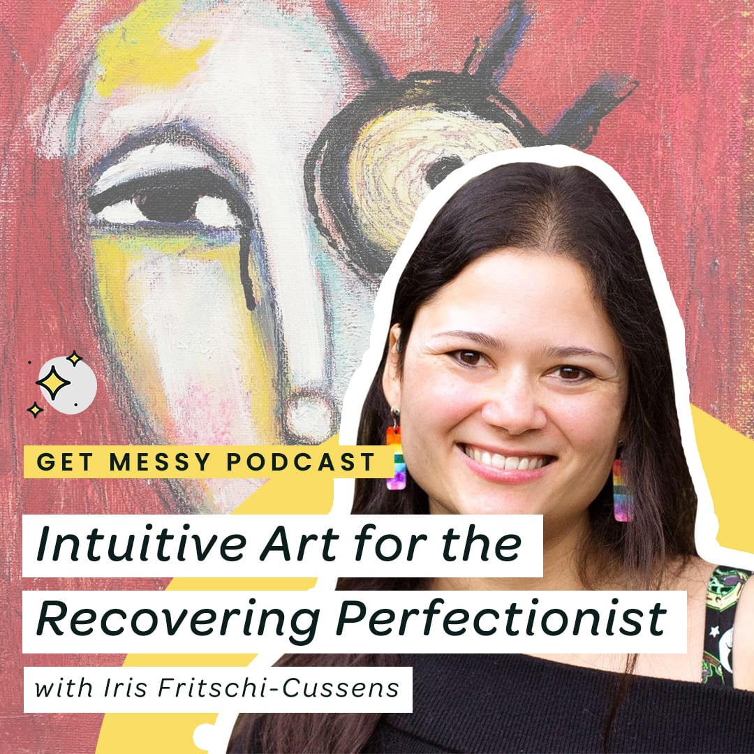 032 Intuitive Art for the Recovering Perfectionist with Iris Fritschi-Cussens