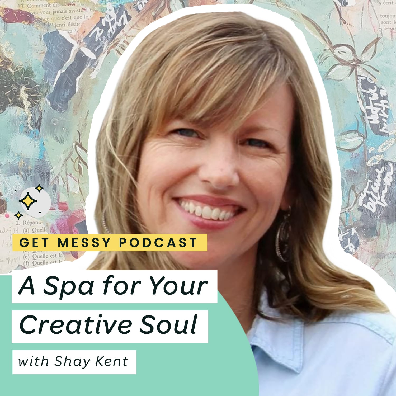 031 A Spa for Your Creative Soul with Shay Kent