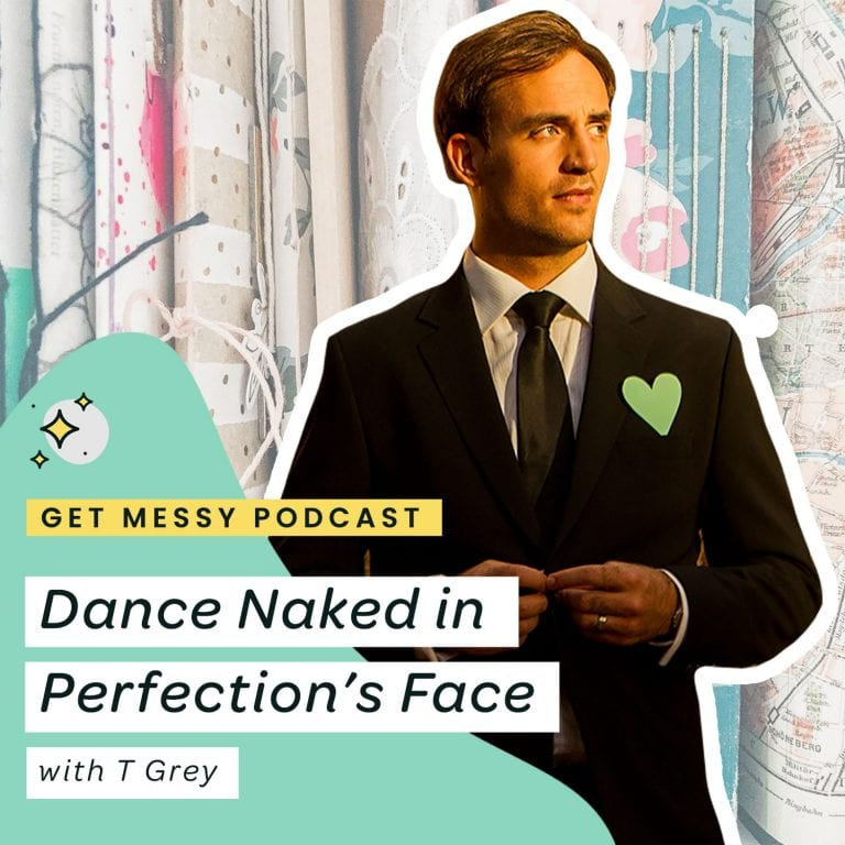 Dance Naked in Perfection's Face with T Grey