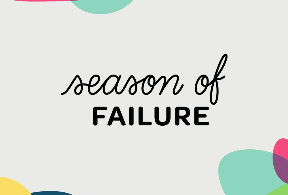 Introducing the Season of Failure