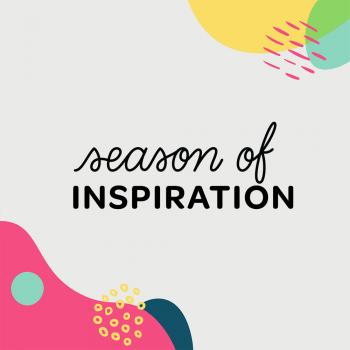 Introducing the Season of Inspiration