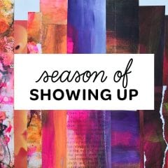 Get Messy Season of Showing Up
