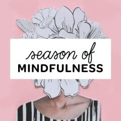 Get Messy Season of Mindfulness