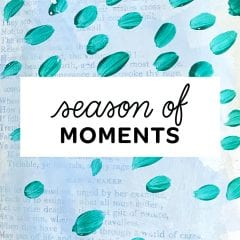 Get Messy Season of Moments
