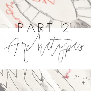 Part 2 – Archetypes