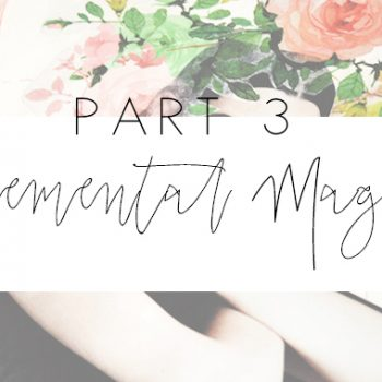Part 3 – Elemental Magic